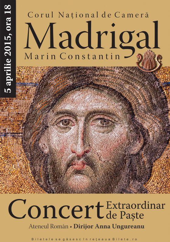 Afiș Corul Madrigal concert de Paște la Ateneul Român 2015