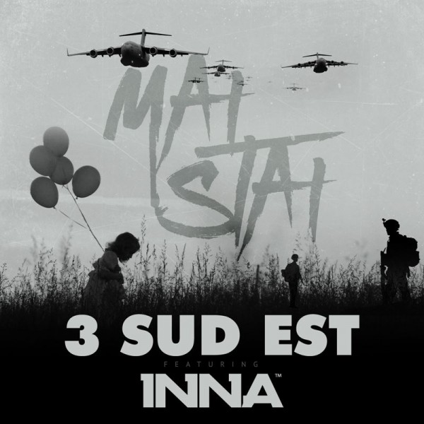 "3 Sud Est feat. Inna - ""Mai Stai"" (copertă single)"