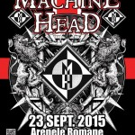 Afiş concert Machine Head la Arenele Romane 23 septembrie 2015