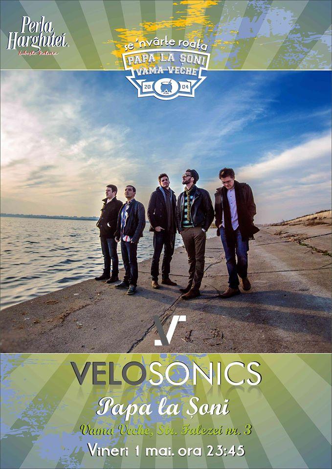 Afiș concert Velosonics în Vama Veche la Papa la Șoni pe 1 mai 2015