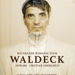 Afiş concert Waldeck la The Ark pe 8 mai 2015