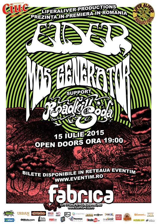 Afiș concert Elder, Mos Generator și Roadkillsoda în Fabrica pe 15 iulie 2015