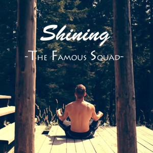 The Famous Squad - Shining