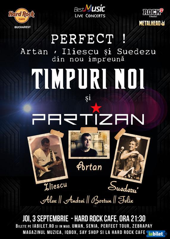 Afiş Timpuri Noi si Partizan concert 2015 la Hard Rock Cafe
