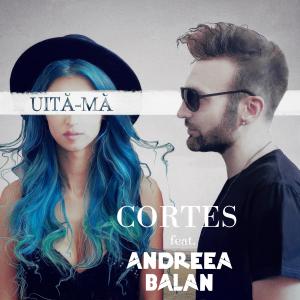 Andreea Balan si Cortes - Uita-ma
