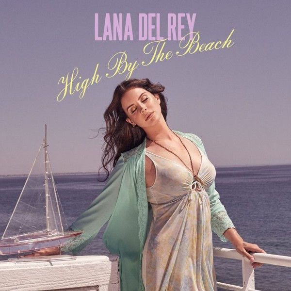 "Lana Del Rey - ""High By The Beach'"" (artwork)"