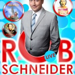 Afiș Rob Schneider Stand Up Comedy 2016