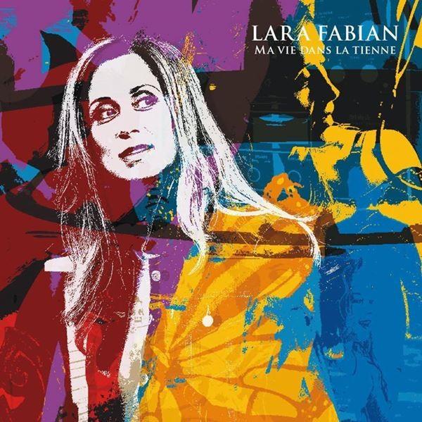 """Lara Fabian - """"Ma vie dans la tienne"""" (copertă album)"""