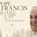 "Papa Francisc - ""Wake Up!"" (copertă album)"