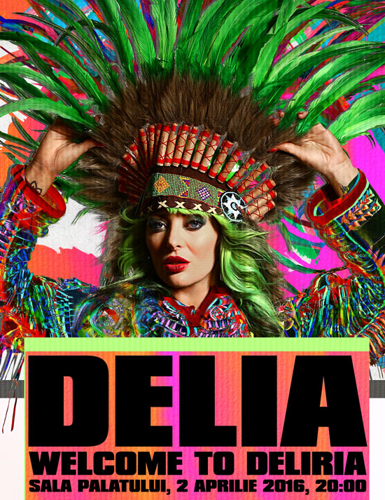 Delia - Welcome  to Deliria la Sala Palatului