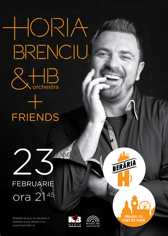 Horia Brenciu & HB Orchestra and Friends la Berăria H