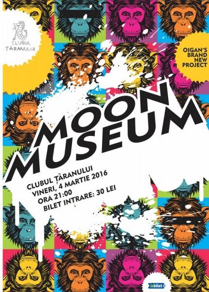 Afiș Moon Museum Concert Clubul Țăranului Român 2016