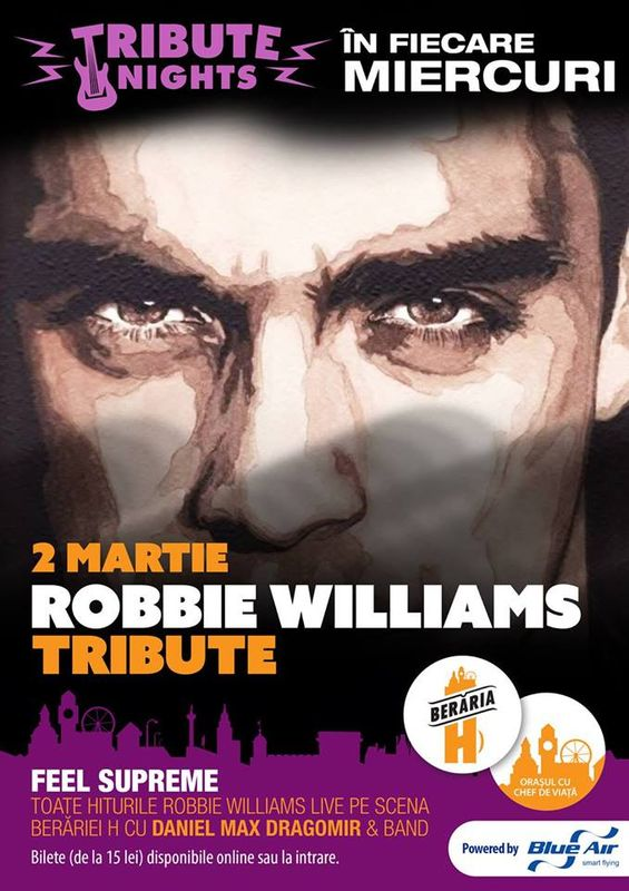 Afiș Robbie Williams Tribute Concert Beraria H 2016