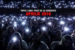 top-poze-concerte-2016-aprilie
