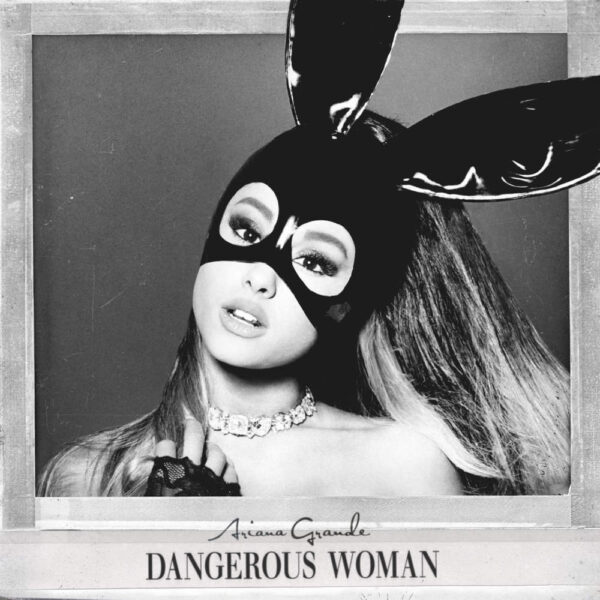 Ariana Grande - Dangerous Woman (Album Cover)