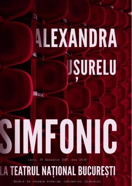 Poster eveniment Alexandra Ușurelu Simfonic