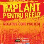 afis-concert-implant-pentru-refuz-negative-core-project-fabrica-noiembrie-2016
