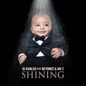 Coperta single DJ Khaled Beyonce Jay Z Shining