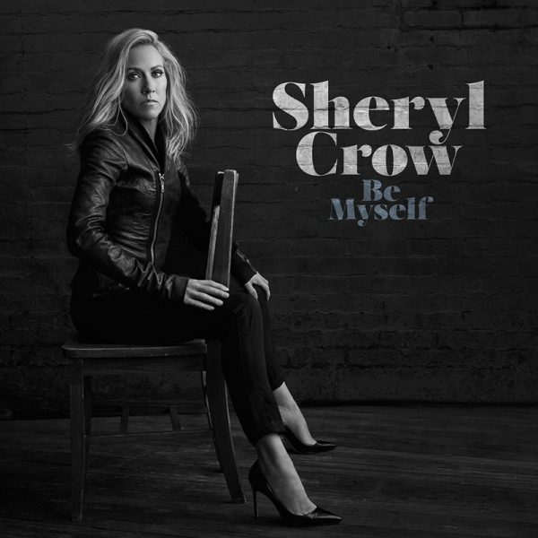 "Sheryl Crow - ""Be Myself"" (copertă album)"
