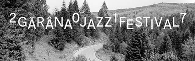 Gărâna Jazz Festival 2017