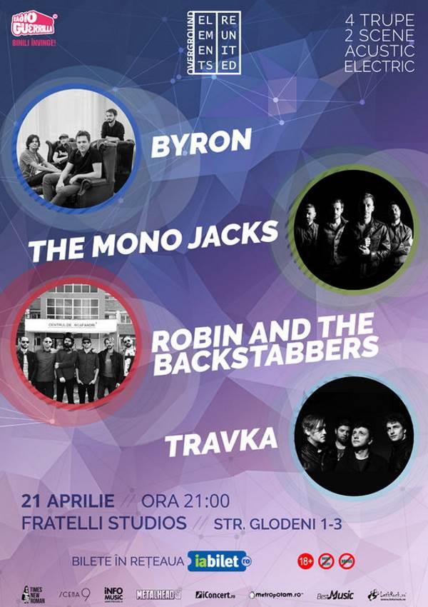 Elements Reunited: byron, The Mono Jacks, Robin and the Backstabbers și Travka