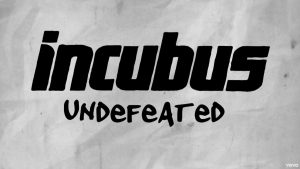 Coperta single Incubus Undefeated