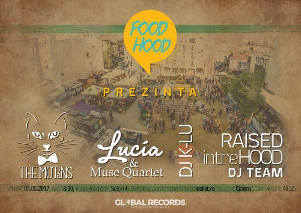 The Motans / Lucia & Muse Quartet / DJ K-lu / Raised in the Hood la Food Hood