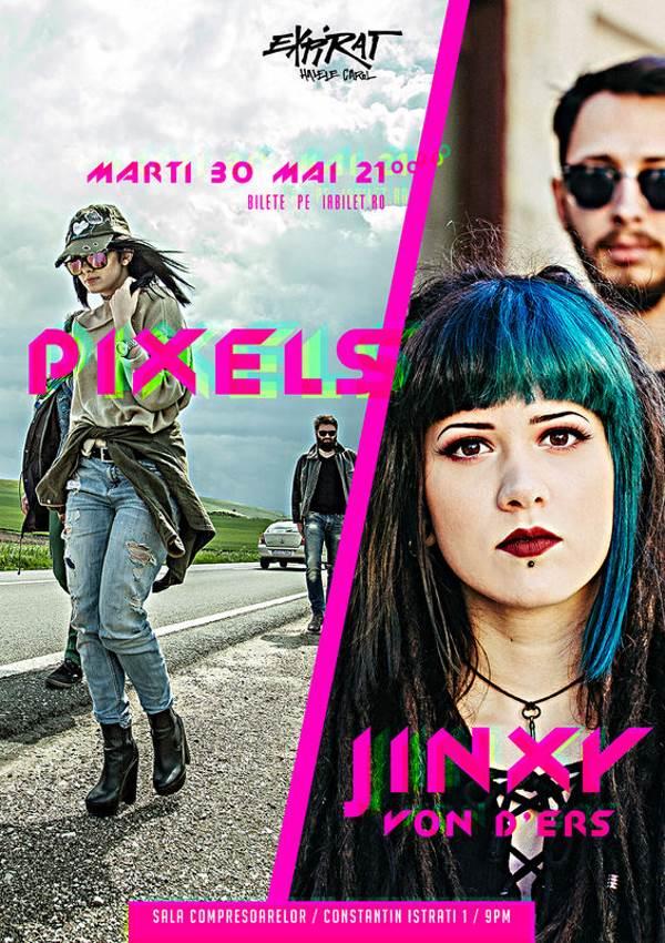 Concert Pixels & Jinxy Von D'Ers la Expirat Club