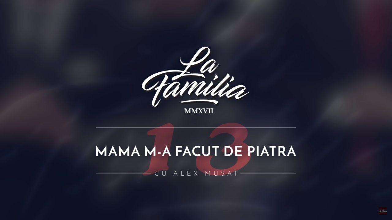 Single La Familia Alex Musat Mama M-a Facut de Piatra