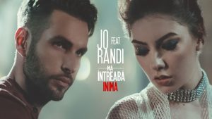 Videoclip Jo feat Randi Ma intreaba inima