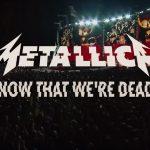 Videoclip Metallica Now That We're Dead