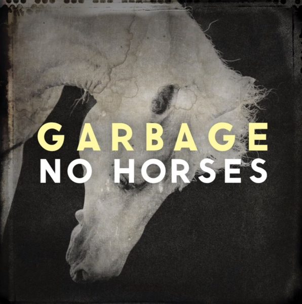 Single Garbage No Horses