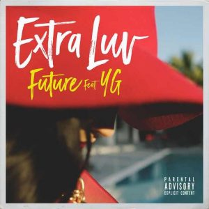 Videoclip Future YG Extra Luv