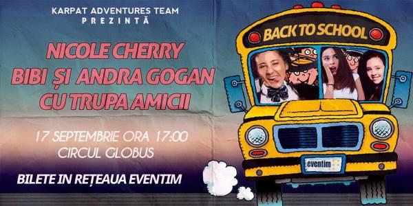 Back To School - Nicole Cherry, Bibi și Andra Gogan la Circ & Variete Globus