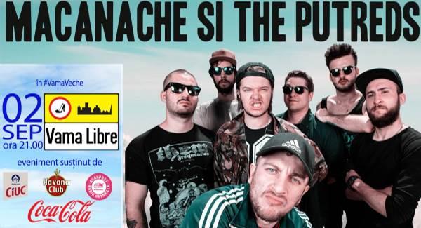 Macanache & The Putreds la Vama Libre