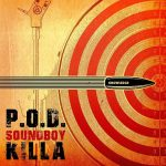 Lyric Video P.O.D. Soundboy Killa