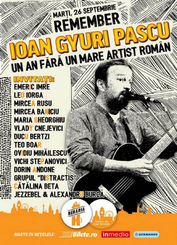 Remember Ioan Gyuri Pascu la Berăria H