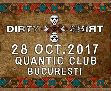 Dirty Shirt la Quantic Club