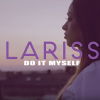"Lariss - ""Do it myself"" (cover Russ)"