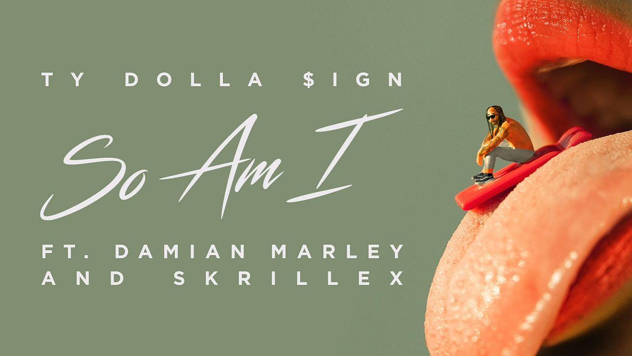 Coperta Single Ty Dolla Sign Skrillex Damian Marley So Am I