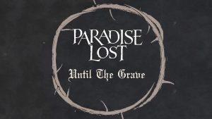 Lyric Video Paradise Lost Until the Grave