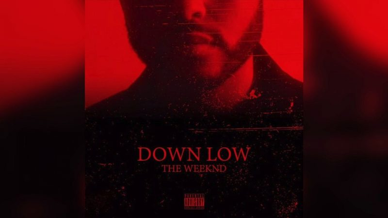 Single The Weeknd Down Low