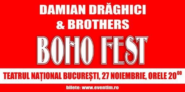 Boho Fest - Damian Drăghici & Brothers la Teatrul Naţional București