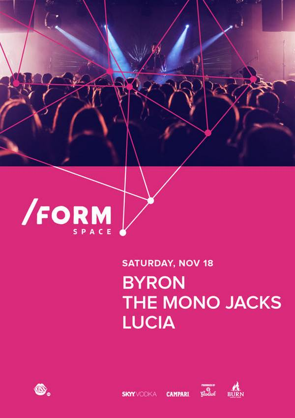 byron / The Mono Jacks / Lucia la Form Space Club