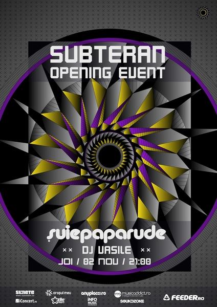 Subteran I - Șuie Paparude / DJ Vasile la Subteran