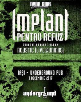 Implant Pentru Refuz la Underground Pub