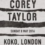 Corey Taylor Live at Koko London