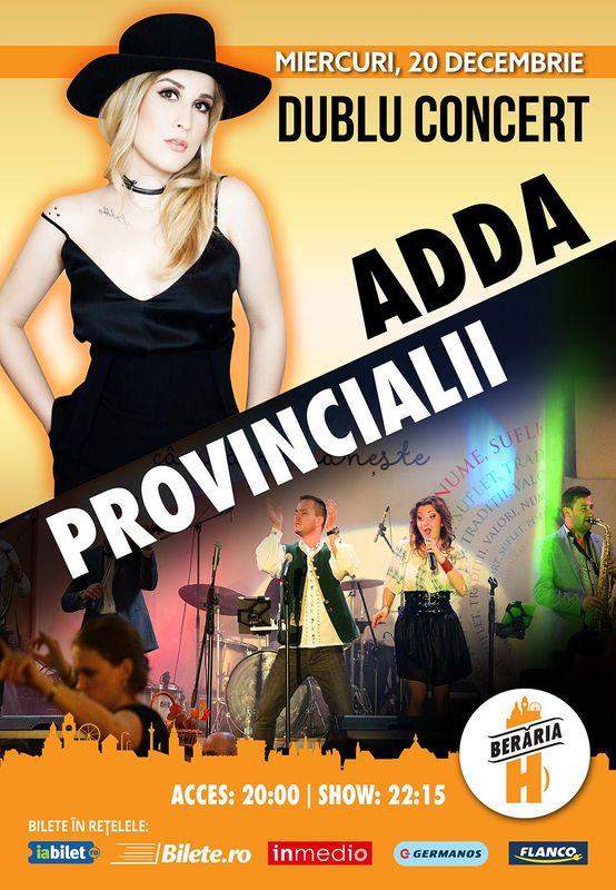 Dublu Concert: ADDA + Provincialii la Berăria H
