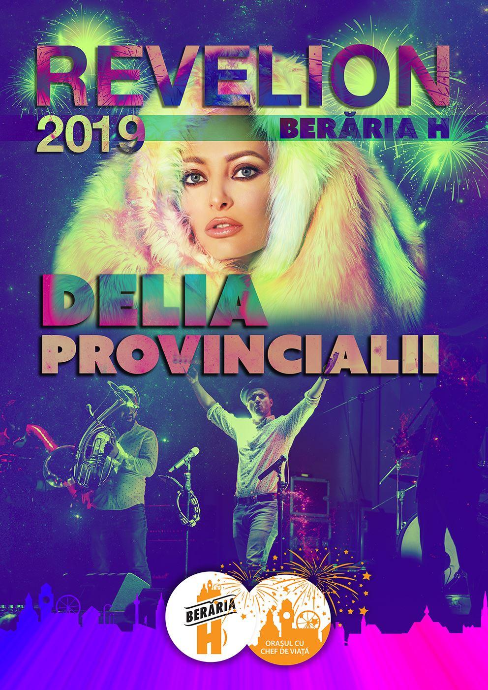 Revelion 2019 cu Delia și Provincialii la Berăria H