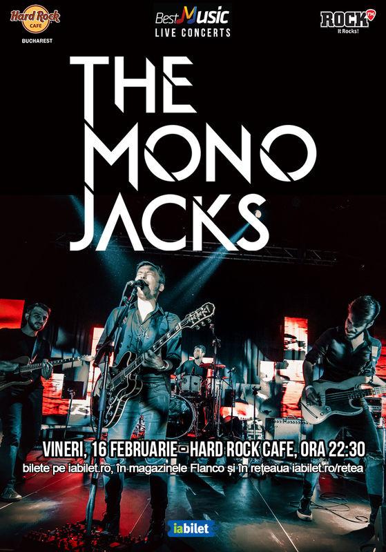 The Mono Jacks - SOLD OUT la Hard Rock Cafe
